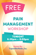 The new monthly pain management workshops are free and open to the public