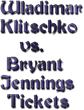 Cheap Klitschko vs. Jennings Tickets: Ticket Down Slashes Ticket...