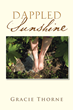 Gracie Thorne Gives Readers Glimpse into 'Dappled Sunshine'