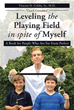 New Book 'Leveling the Playing Field in spite of Myself' Recounts Author's Struggles with Bipolar Disorder, Obesity