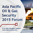 Oil & Gas Security in Asia Pacific to be addressed at a Forum in Bangkok, 20th-21st May