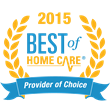 Home Care Assistance Receives 2015 Best of Home Care® Provider of Choice Award