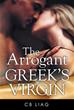 Author C.B Liag releases 'The Arrogant Greek's Virgin'