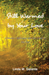 """Linda M. Galante's First Book """"Still Warmed by Your Love"""" is an..."""