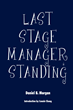 """""""Last Stage Manager Standing"""" by Daniel B. Morgan Takes You Through..."""