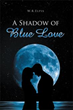 'A Shadow of Blue Love' reflects on life's endless diversity