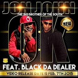 Jon John feat. Black Da Dealer - OK