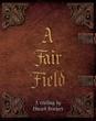 """Edward Brockert's First Book """"A Fair Field"""" is a Luminous Example of..."""