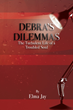 "Elma Jay's First Book ""Debra's Dilemma: The Turbulent Life of a..."