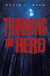 Kevin J. Ryan Releases New Book 'Thinning the Herd'
