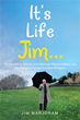 Jim Marjoram Shares His Touching Story in New Book, 'It's Life Jim . . .'