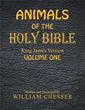 William Chesser Shows Readers Kinds of Animals in Bible Stories
