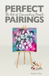 Perfect Pairings: The Art of Connecting People Will Be Published This...