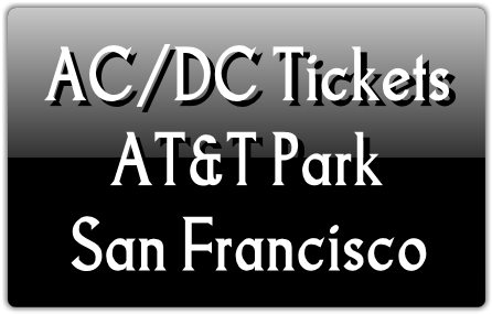Ac Dc Tickets At At Amp T Park In San Francisco Ca Ticket