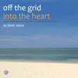 Groundbreaking Meditation CD, Off the Grid into the Heart by...
