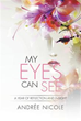 Author, educator, life coach Andrée Nicole releases 'My Eyes Can...