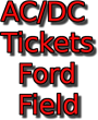 AC/DC Tickets at Ford Field in Detroit, MI:  Ticket Down Slashes AC/DC...