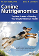 Secrets to Feeding Dogs for Optimum Cellular Health and Longevity Revealed in New Book, 'Canine Nutrigenomics: The New Science of Feeding Your Dog for Optimum Health'