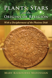 Plants, Stars, and the Origin of Religion by Mary Matossian