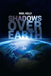 """Noel Kelly's first book """"Shadows Over Earth"""" is a multi-layered work..."""