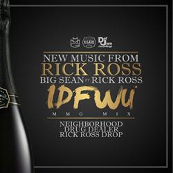 Big Sean x Rick Ross - IDFWU [MMG MIX]