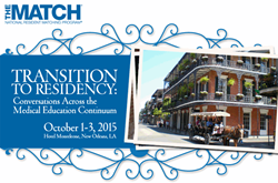 National Resident Matching Program, Transition to Residency: Conversations Across the Medical Continuum, October 1-3, 2015, Hotel Monteleone, New Orleans, LA