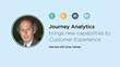 Customer Journeys Brings New Capabilities to Customer Experience