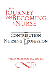 My Journey on Becoming a Nurse by Verlia Brown