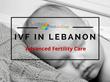 Expert Fertility Providers in Lebanon Partner with VisitandCare.com