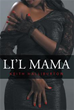 'Li'l Mama' Relates Harsh Realities of Being Raised in Poverty