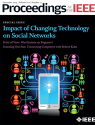 Proceedings of the IEEE, the most highly cited general interest journal in electrical engineering and computer science, is dedicated to exploring changing technology on social networks.