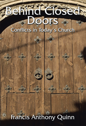 Behind Closed Doors by Bishop Francis A. Quinn, Xlibris Publishing