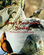 "Greg Ganos' first book ""Greg's Backyard Birdies"" is a vibrant and..."