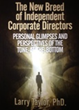 The New Breed of Independent Corporate Directors: Personal Glimpses and Perspectives of the Tone-at-the-Bottom