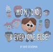 Cover image of David Dickerman's Mom, Dad & Everyone Else