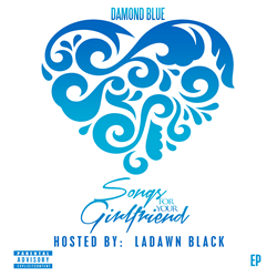 Damond Blue - Songs For Your Girlfriend