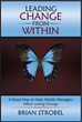 "Author Brian Strobel Releases New Book ""Leading Change From Within""..."