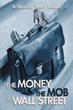New Book Examines Relation between 'The Money the Mob and Wall Street'