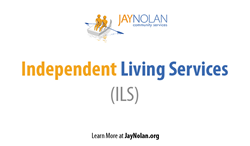 Jay Nolan (JNCS)  Independent Living Services