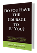 Author of 'Do You Have The Courage to be You', Jenny Williamson Gets Ready for the Launch of Her Book on April 7, 2015 with a Lineup of Fantastic Events to Celebrate