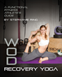 Endure Yoga Introduces WOD Recovery Yoga