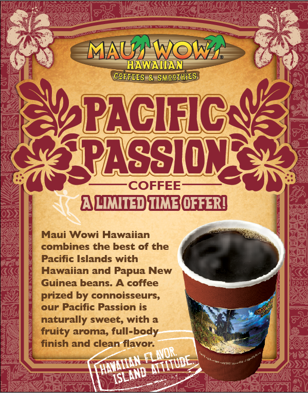 Maui wowi s pacific passion coffee returns for Passion coffee