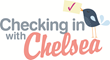 Award-Winning Lifestyle Web Series & Blog, Checking In With Chelsea, Marks 1-Year Anniversary with New Website