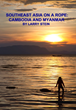Smart Travel Tips Offered in New Book 'Southeast Asia on a Rope: Cambodia and Myanmar'