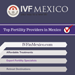 IVFinMexico.com Releases List of Top Five Fertility Providers in...