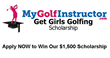 MyGolfInstructor.com Announces the $1500 Get Girls Golfing Scholarship