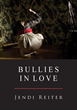 Little Red Tree Publishes Bullies in Love by Jendi Reiter