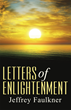 Author Jeffrey Faulkner writes Letters of Enlightenment