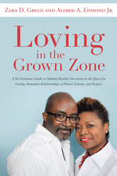Loving in the Grown Zone by Zara D. Green and Alfred A. Edmond, Jr., Balboa Press