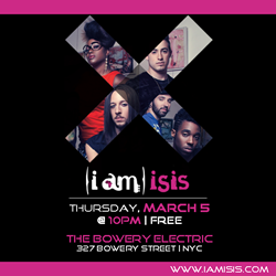 (i am) isis @ The Bowery Electric
